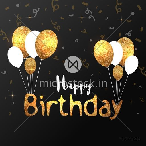 Glittering Happy Birthday lettering design with Balloons in golden and white colors. Sparkling holiday background for greeting and invitation card.