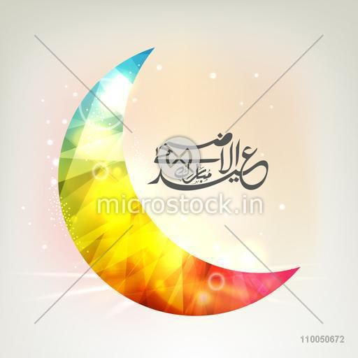 Glossy colourful crescent moon with Arabic Islamic Calligraphy of text Eid-Ul-Adha for Muslim Community Festival celebration.