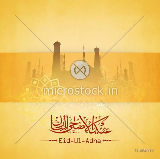 Greeting card design with mosque silhouette and Arabic Islamic Calligraphy of text Eid-Ul-Adha on shiny background.