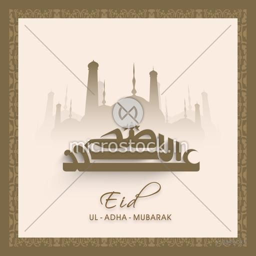 Creative Arabic Islamic Calligraphy of text Eid-Ul-Adha on Mosque silhouetted vintage background.