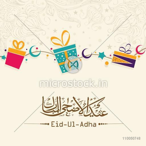 Greeting card design with colourful gifts and Arabic Islamic Calligraphy of text Eid-Ul-Adha for Muslim Community Festival of Sacrifice celebration.