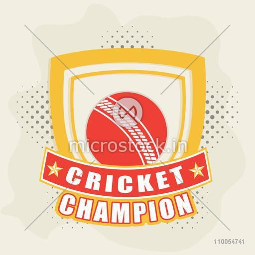 Illustration of Shield with Red Ball for Cricket Championship concept, Can be used as Sticker, Tag, Label or Badge design also.