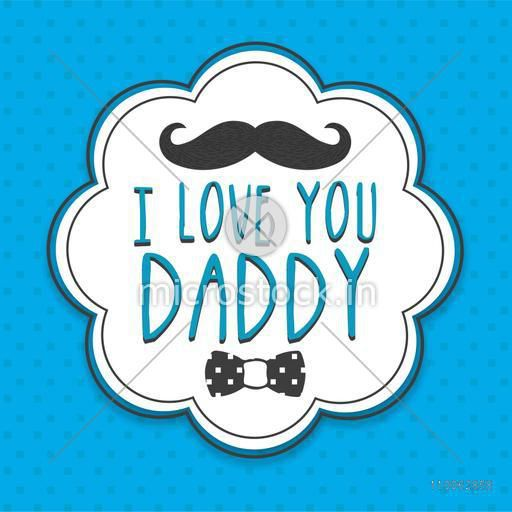 Stylish sticker, tag or label design with text I Love You Daddy and black mustache on sky blue background for Happy Father's Day celebration.
