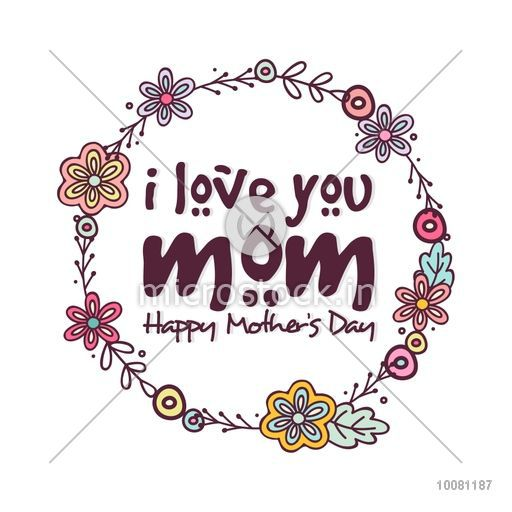 Stylish text I Love You Mom in flowers decorated frame, Can be used ...