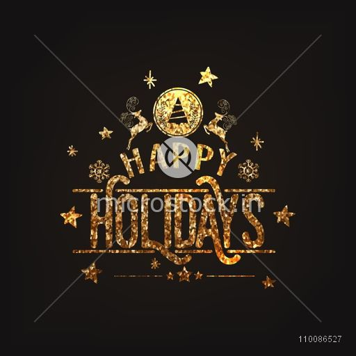 Golden glittering text Happy Holidays on stars decorated background, Can be used as greeting card, poster, banner or flyer design.