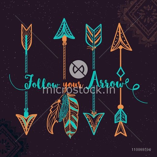 Boho style, Hand drawn illustration of Ethnic Arrows with Stylish Text Follow your Arrow.