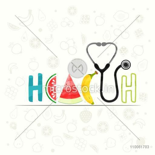 Stylish text Health made by nutritious fruits and stethoscope, can be used as poster, banner or flyer.