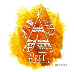 "Creative Boho style Wigwam with stylish text ""Wild And Free"" on abstract paint stroke background."