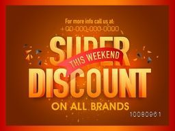 Glossy 3D text Super Discount, Sale Poster, Sale Banner, Sale Flyer for this weekend on all brands, Vector illustration.