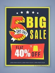 Stylish big sale poster, banner or flyer design with flat discount offer for 5 days only.