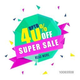 Super Sale Paper Banner, Sale Paper Tag, Sale Poster, Sale Flyer, Upto 40% Off, Sale Ribbon, Sale Sticker, Shiny vector illustration.