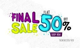 Final Sale Poster, Sale Banner, Sale Flyer, Flat 50% Off, Sale Typographical Background with floral pattern, Creative vector illustration.
