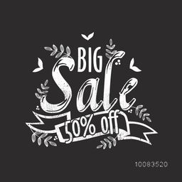 Big Sale inscription design, Big Sale Poster, Sale Banner, Sale Flyer, 50% Off, Hand drawn sale typographical background, Creative vector illustration in chalkboard style.