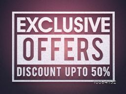 Exclusive Offers Sale with Discount upto 50%, Creative typographical background, Stylish Poster, Banner or Flyer design.