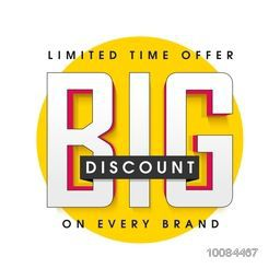 Big Discount on every brand for Limited Time, Creative Sale Poster, Banner or Flyer design, Vector illustration.