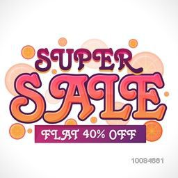 Super Sale with Flat 40% Off, Creative typographical background, Stylish Poster, Banner or Flyer design, Vector illustration.