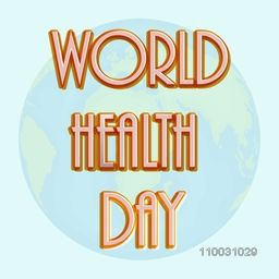 Abstract world health day concept with stylish text on globe background.