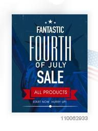 Fantastic Fourth of July Sale poster, banner or flyer design for American Independence Day celebration on Statue of Liberty decorated background.