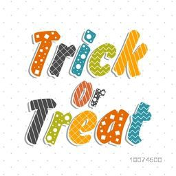 Stylish poster, banner or flyer with colorful text Trick or Treat for Halloween Party celebration.