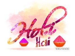 Creative colourful Hindi text Holi Hai (Its Holi) with dry colours in bowls for Indian Festival, Happy Holi celebration.