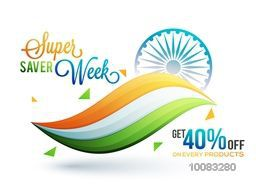Indian Independence Day concept, Sale Poster, Sale Banner, Sale Flyer, Super Saver Week, 40% Off on every product, Creative Sale Background with National Tricolor waves and Ashoka Wheel.