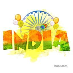Indian Flag Colors Text India on Tricolor Balloons and Ashoka Wheel decorated background, Creative Poster, Banner or Flyer for Independence Day and Republic Day celebration.