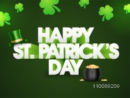 Creative 3D Text Happy St. Patrick's Day with leprechaun hat and treasure pot on shamrock leaves decorated green background.