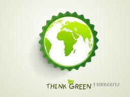 Sticker or label with world globe, Think Green text and leaves for Save Nature purpose.