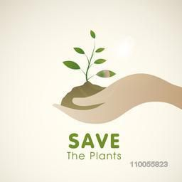 Human hand holding and carrying a green plant for Save the Plants concept.