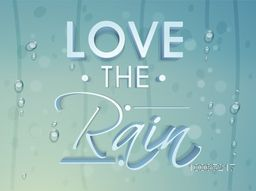 Stylish shiny text Love the Rain on blue water drops background, Poster, banner or flyer for Monsoon Season.