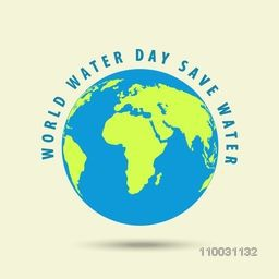 World Water Day concept with globe for save water.