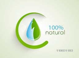 Creative stylish sticker, tag or label with water drop, fresh green leaf and text 100% Natural.
