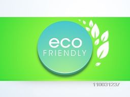 Stylish text Eco Friendly on glossy sky blue 3D circle with leaves on green background for World Environment Day concept.