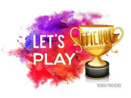 Golden trophy with stylish text Let's Play on colorful abstract background for Cricket Championship concept.