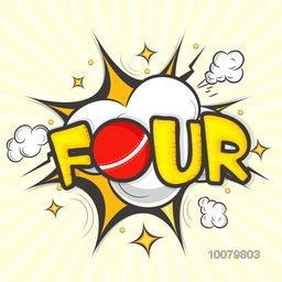 Stylish text Four with red ball on pop art explosion for Cricket Sports concept.