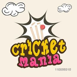 Colorful text Cricket Mania with wicket stumps hitting by red ball on clouds decorated background.