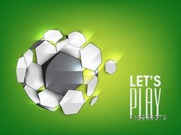Creative soccer ball with stylish text Let's Play on shiny green background, can be used as poster, banner or flyer design.