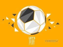 Creative origami soccer ball with stylish text Let's Play on orange background, can be used as poster, banner or flyer design.