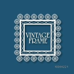 Stylish square shape vintage frame with floral design, can be used as greeting card or invitation card design.