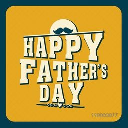 Stylish text Happy Father's Day on yellow background, can be used as poster, banner or flyer design.