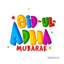 Colorful glossy Text Eid-Al-Adha Mubarak on stars decorated, white background for Muslim Community, Festival of Sacrifice Celebration. Vector Typographical Background.