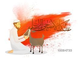 Islamic Man with Goat and Arabic Calligraphy Text Eid-Al-Adha Mubarak on abstract paint stroke for Muslim Community, Festival of Sacrifice Celebration.