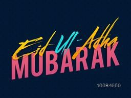 Stylish Text Eid-Ul-Adha Mubarak made by paint stroke, Vector Typographical Background for Muslim Community, Festival of Sacrifice Celebration.