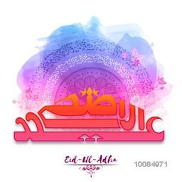 Colorful Arabic Calligraphy Text Eid-Al-Adha on floral, paint stroke background for Muslim Community, Festival of Sacrifice Celebration.