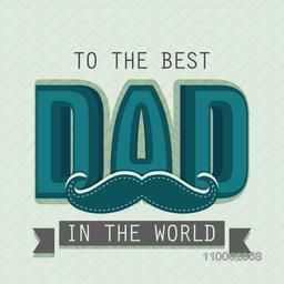 Happy Father's Day celebration poster, banner or flyer design with 3D text Dad and mustache on stylish background.