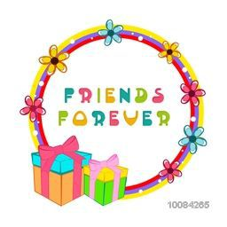 Colorful Text Friends Forever in fowers decorated frame with gifts for Happy Friendship Day Celebration, Beautiful Greeting Card, Vector illustration.