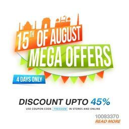 15 of August, Mega Offers, Glossy Sale Paper Banner, Sale Tag, Sale Sticker, Sale Label, Limited Time Sale, Discount upto 45%, Creative Sale Background with Indian Monuments for Happy Indian Independence Day celebration.