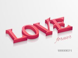 3D glossy text Love Forever on grey background for Happy Valentine's Day celebration.