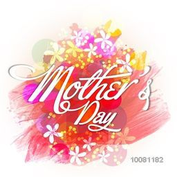 Creative Mother's Day typographical background with colorful paint strokes and beautiful flowers decoration.