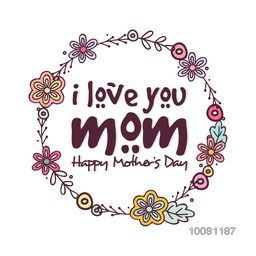 Stylish text I Love You Mom in flowers decorated frame, Can be used as greeting or invitation card design for Happy Mother's Day celebration.